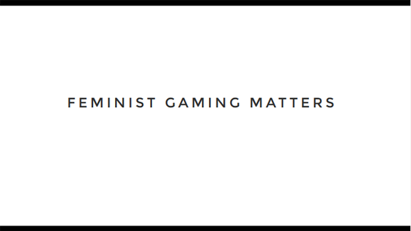 Feminst Gaming Matters