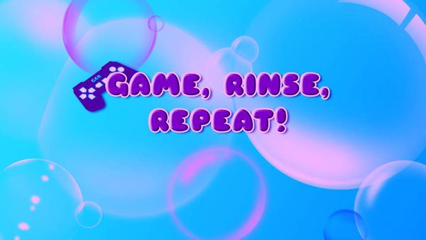 Game Rinse Repeat