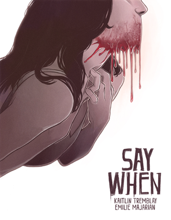 Say When by Kaitlin Tremblay (Writing, Programming) & Emilie Majarian (Art)