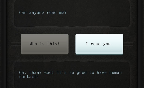 """""""Can anyone read me?"""" """"I read you."""" """"Oh, thank God! It's so good to have human contact!"""""""