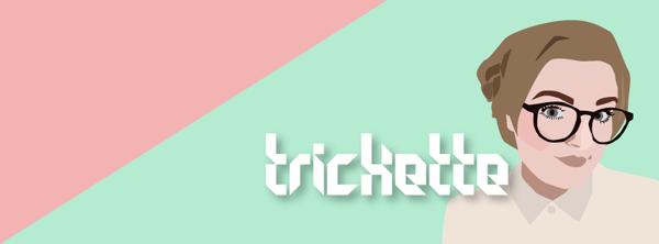 Trickette