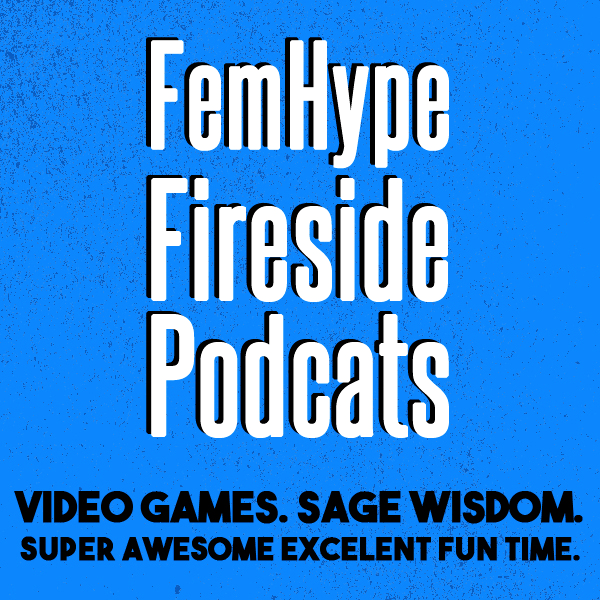 FemHype Fireside Podcats